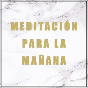 Meditación de la Mañana (15 minutos)